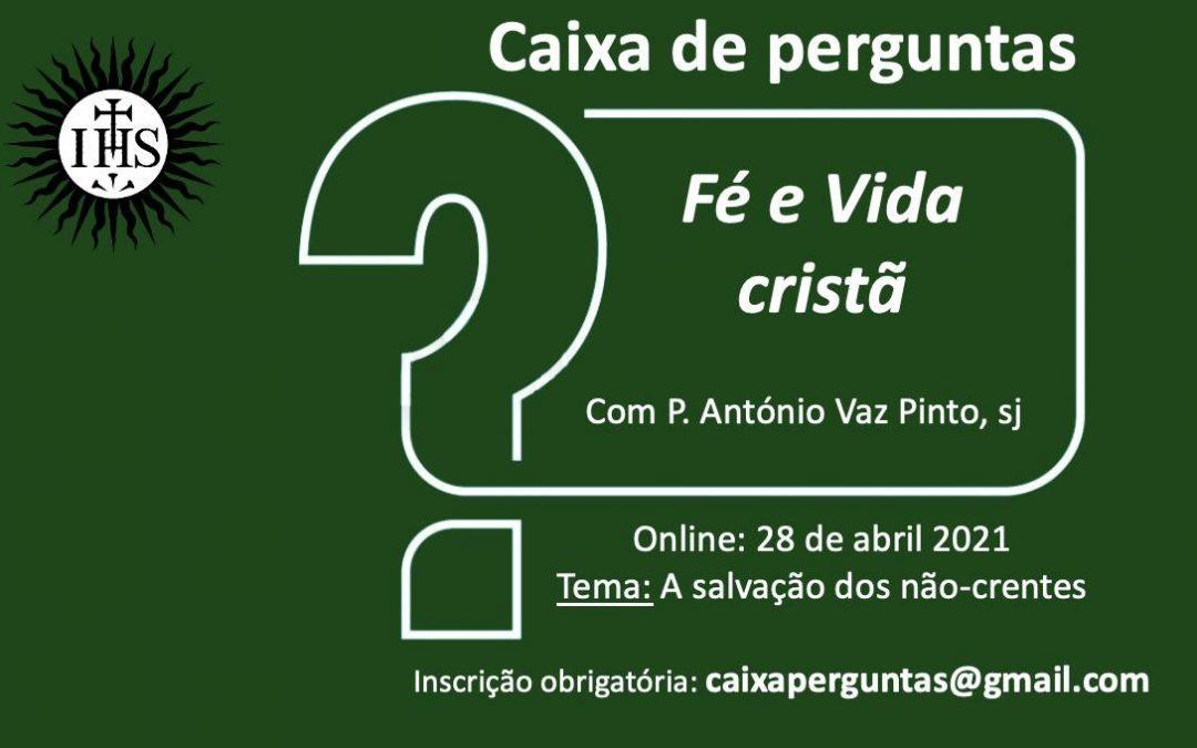 28 de Abril, online: Caixa de Perguntas – Fé e Vida cristã com o P. António Vaz Pinto, sj