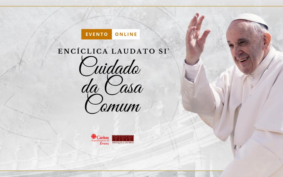 """10 de Abril, às 20h30, via zoom: 2.ª Conferência de apresentação da Encíclica """"Laudato Sì"""""""