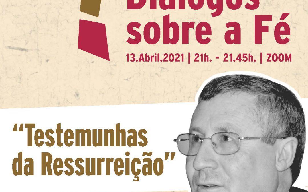 """13 de Abril, às 21h, via ZOOM: """"Testemunhas da Ressurreição"""" pelo Cónego Morais Palos na iniciativa """"Diálogos sobre a Fé"""""""