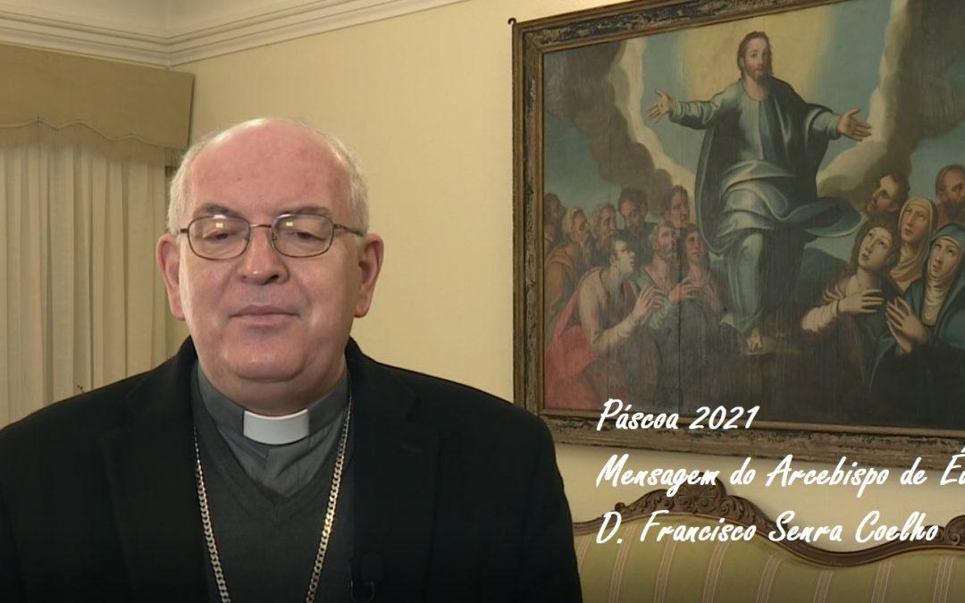 Páscoa 2021: Mensagem do Arcebispo de Évora, D. Francisco Senra Coelho