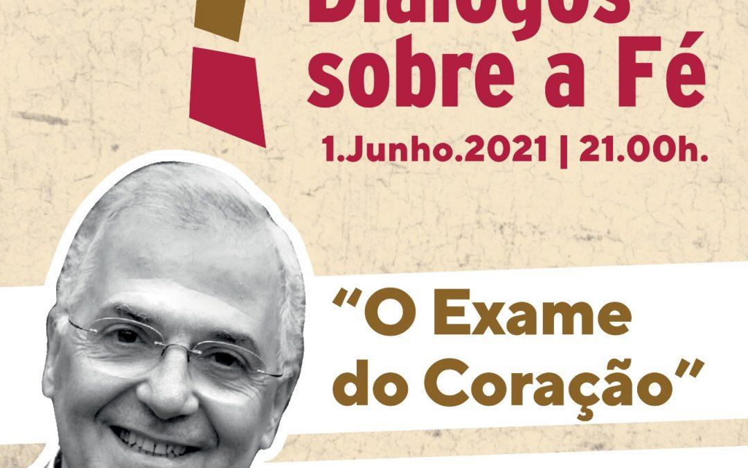 """1 de Junho, às 21h, zoom: Diálogos sobre a Fé abordam o tema """"O Exame do Coração"""""""