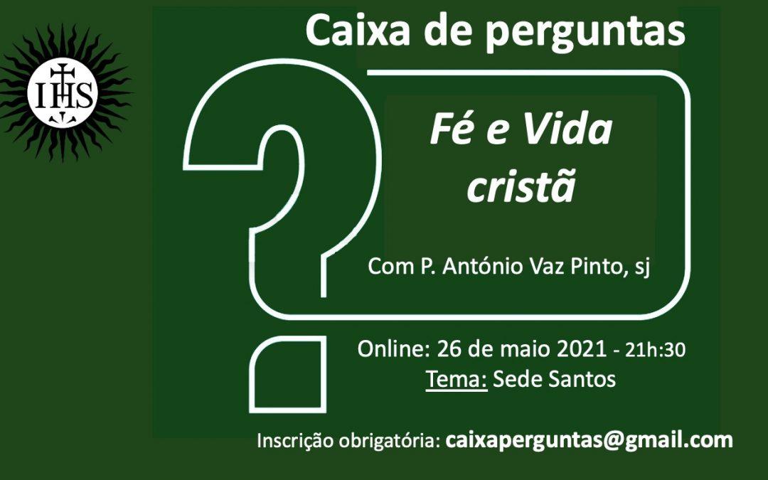 26 de Maio, online: Caixa de Perguntas – Fé e Vida cristã com o P. António Vaz Pinto, sj