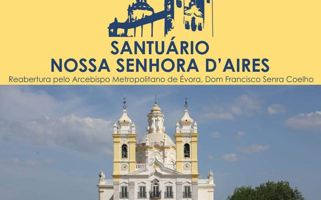 15 de Maio de 2021 – Reabertura do Santuário de Nossa Senhora D'Aires – Viana do Alentejo